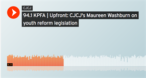 94.1 KPFA | Upfront: CJCJ's Maureen Washburn on youth reform legislation
