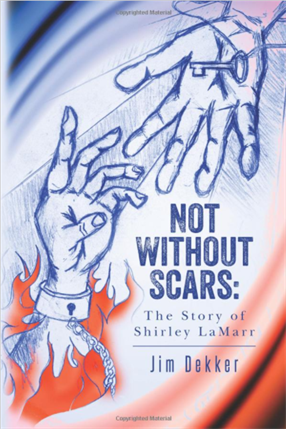 Not Without Scars: The Story of Shirley LaMarr